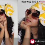 Wrap Your Head in Style: 3 interesting ways of tying a fashionable head-wrap!